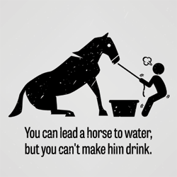 lead-a-horse-to-water
